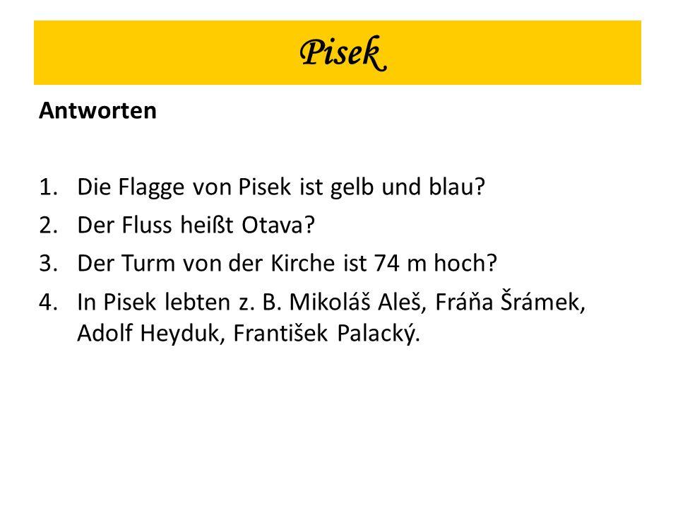 Pisek Antworten 1.Die Flagge von Pisek ist gelb und blau.