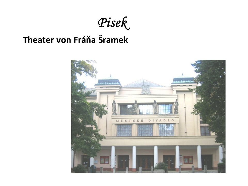 Theater von Fráňa Šramek Pisek