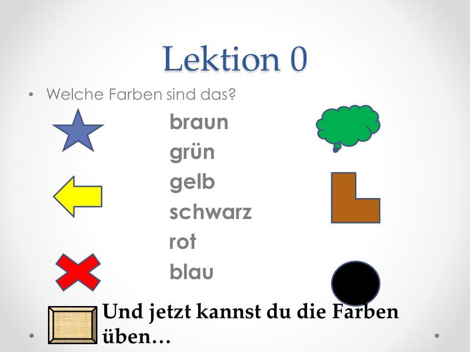 Lektion 0 Welche Farben sind das.