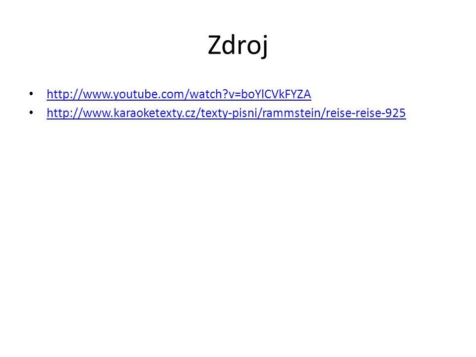 Zdroj http://www.youtube.com/watch v=boYlCVkFYZA http://www.karaoketexty.cz/texty-pisni/rammstein/reise-reise-925