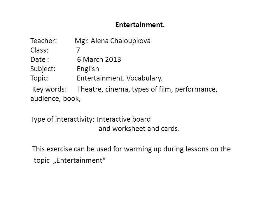 Entertainment.Teacher: Mgr.