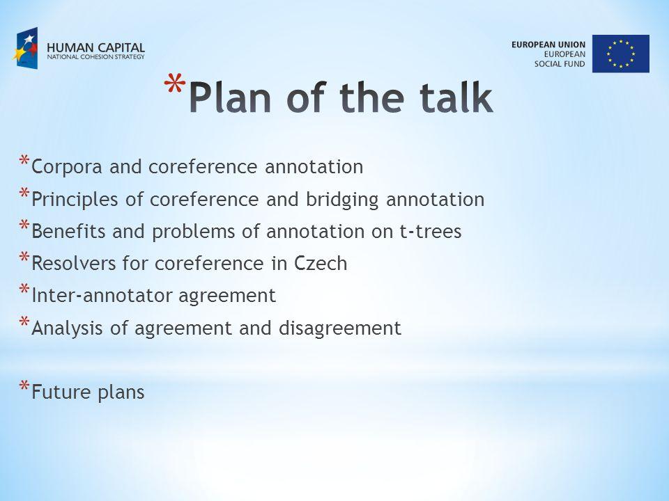 * The Prague Dependency Treebank [Bejček et al.2013] * Czech newspaper texts, * ca.