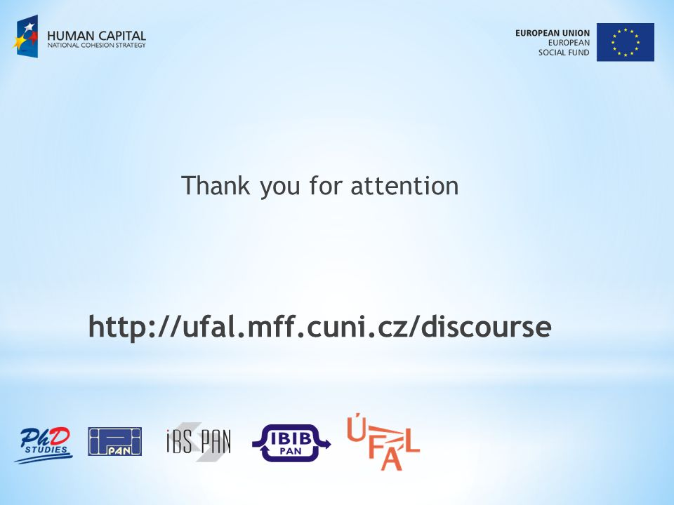 Thank you for attention http://ufal.mff.cuni.cz/discourse