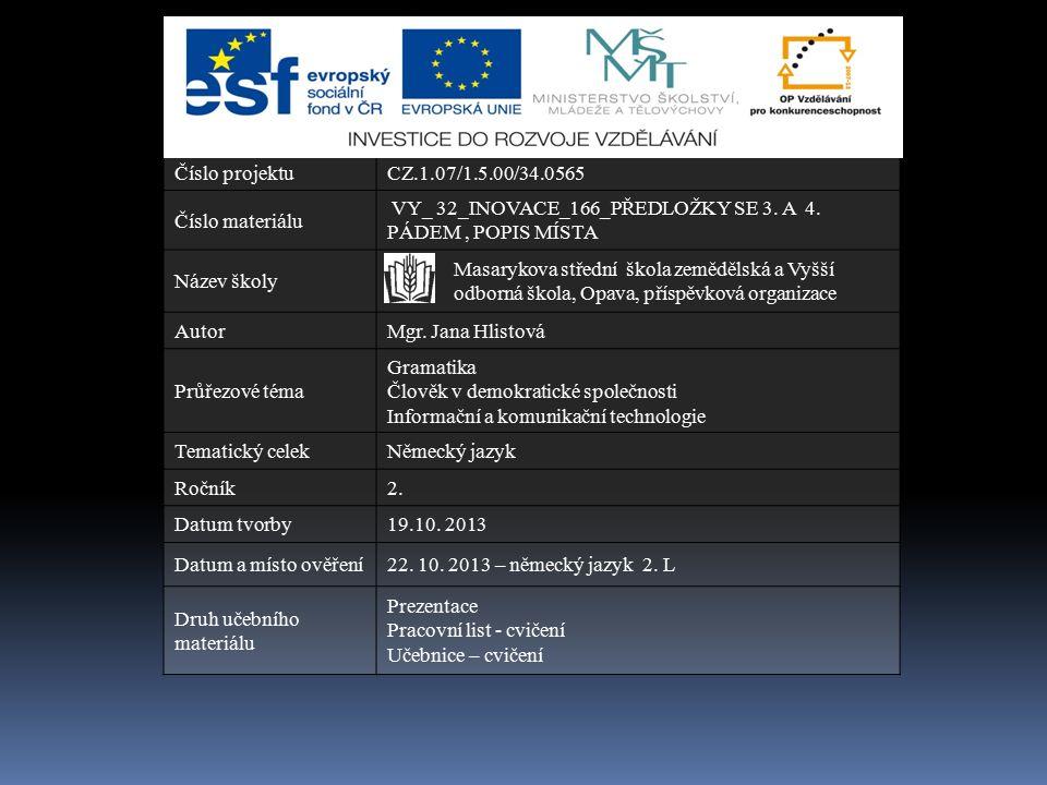 Číslo projektuCZ.1.07/1.5.00/34.0565 Číslo materiálu VY_ 32_INOVACE_166_PŘEDLOŽKY SE 3.