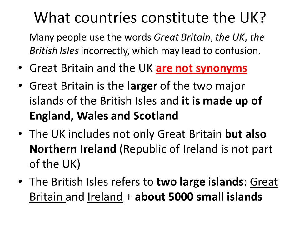 What countries constitute the UK.