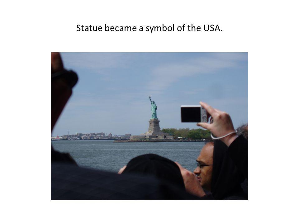 Statue became a symbol of the USA.