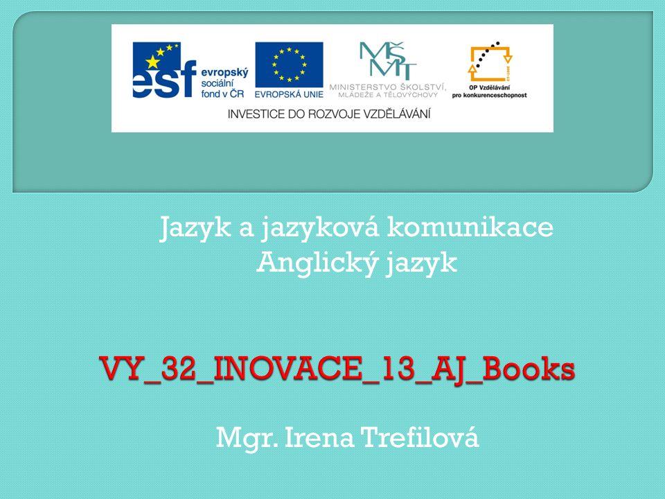 Jazyk a jazyková komunikace Anglický jazyk Mgr. Irena Trefilová