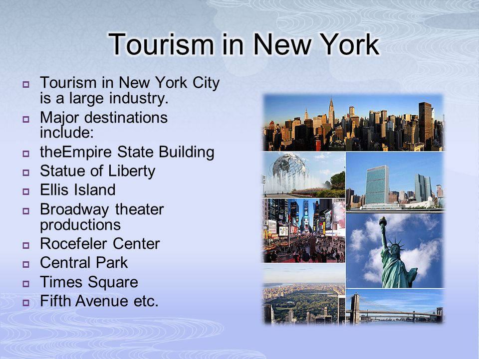  Tourism in New York City is a large industry.