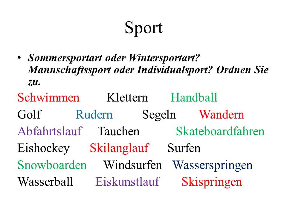Sport Sommersportart oder Wintersportart.Mannschaftssport oder Individualsport.