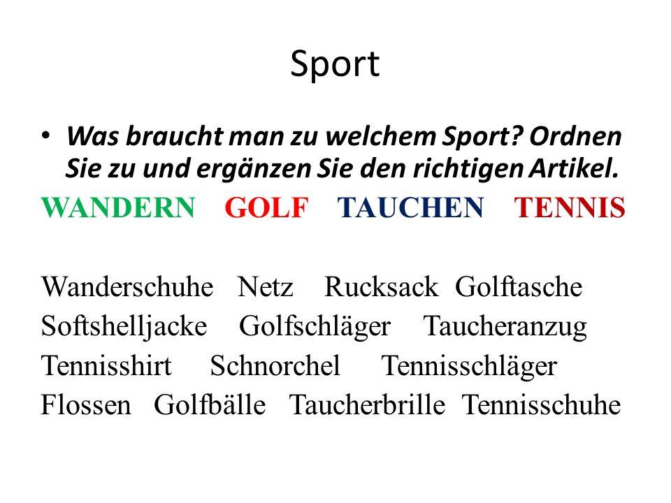 Sport Was braucht man zu welchem Sport. Ordnen Sie zu und ergänzen Sie den richtigen Artikel.