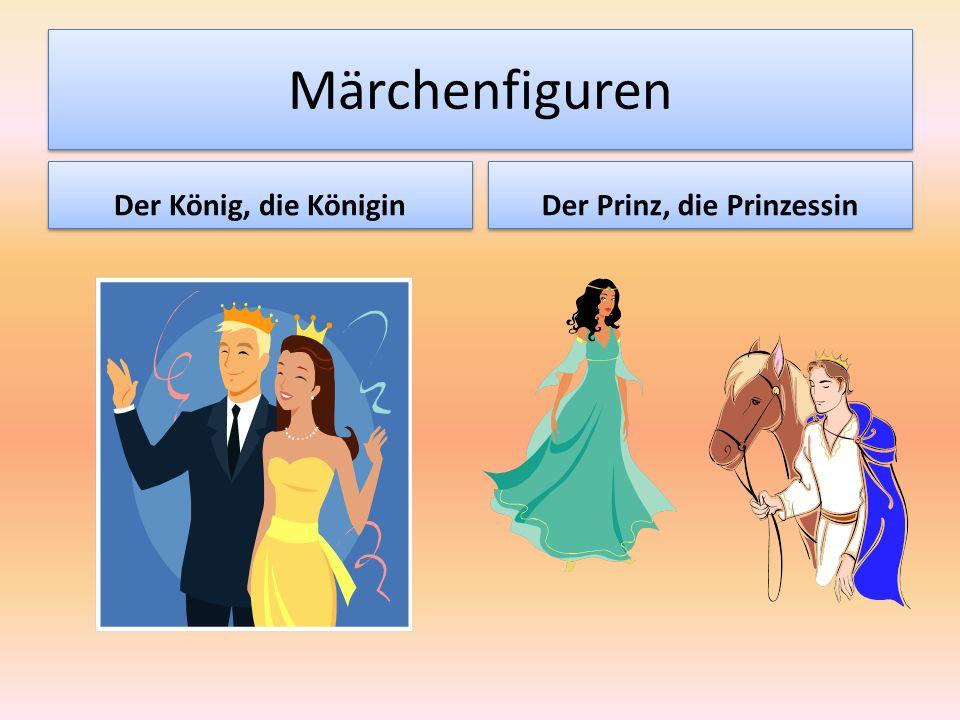 Märchenfiguren Der König, die Königin Der Prinz, die Prinzessin
