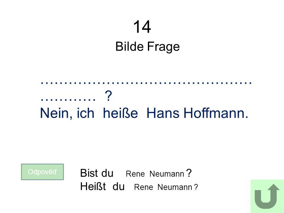 14 Bilde Frage Odpověď Bist du Rene Neumann . Heißt du Rene Neumann .