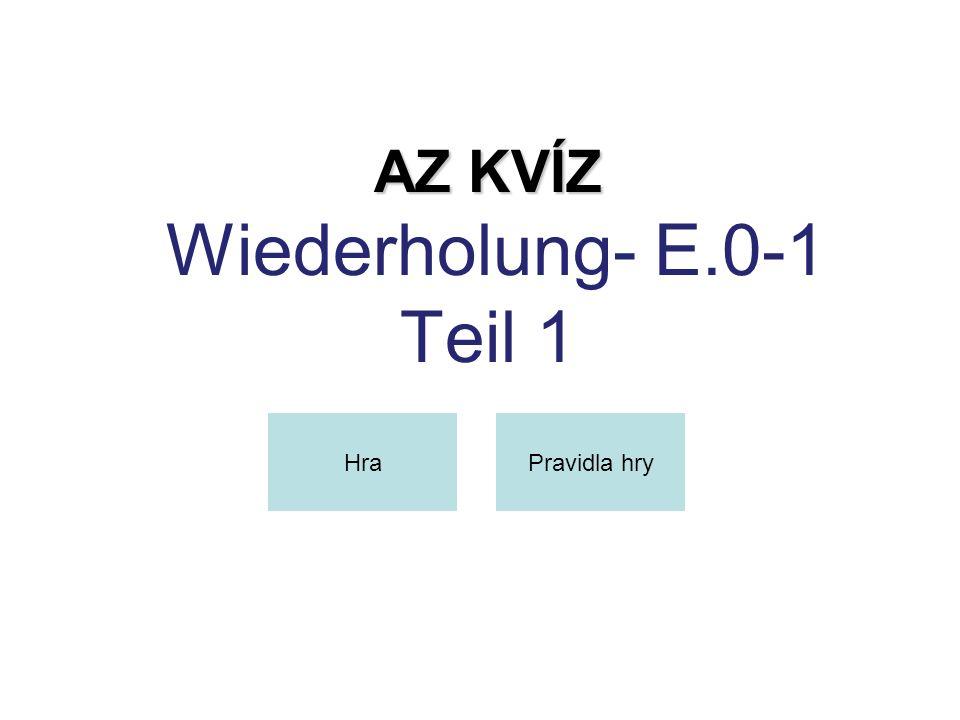 AZ KVÍZ AZ KVÍZ Wiederholung- E.0-1 Teil 1 HraPravidla hry