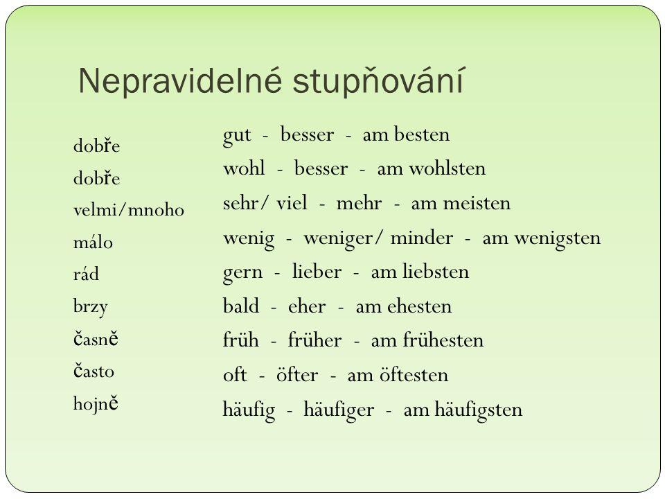 Dej příslovce v závorce do 2.stupně: 1.Sprich (deutlich) 2.