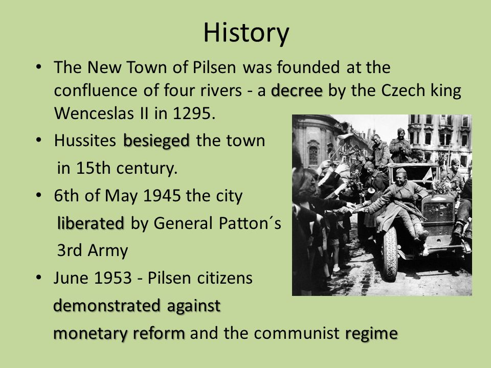 History decree The New Town of Pilsen was founded at the confluence of four rivers - a decree by the Czech king Wenceslas II in 1295. besieged Hussite