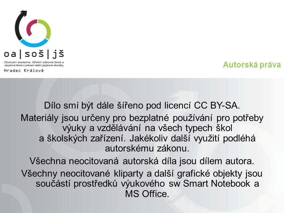 Autorská práva Dílo smí být dále šířeno pod licencí CC BY-SA. Materiály jsou určeny pro bezplatné používání pro potřeby výuky a vzdělávání na všech ty