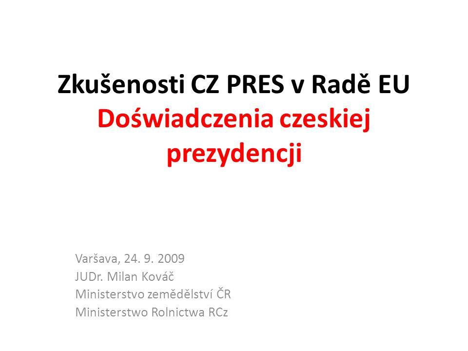 Zkušenosti CZ PRES v Radě EU Doświadczenia czeskiej prezydencji Varšava, 24.