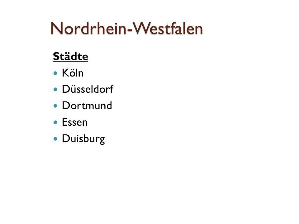 Nordrhein-Westfalen Städte Köln Düsseldorf Dortmund Essen Duisburg