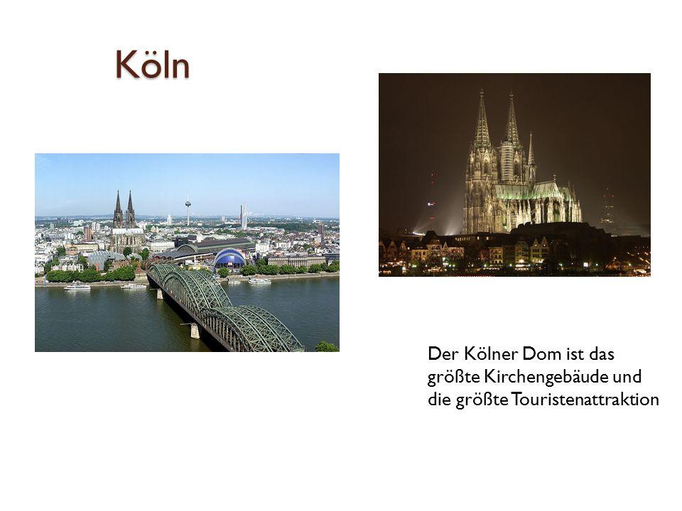 Köln Der Kölner Dom ist das größte Kirchengebäude und die größte Touristenattraktion