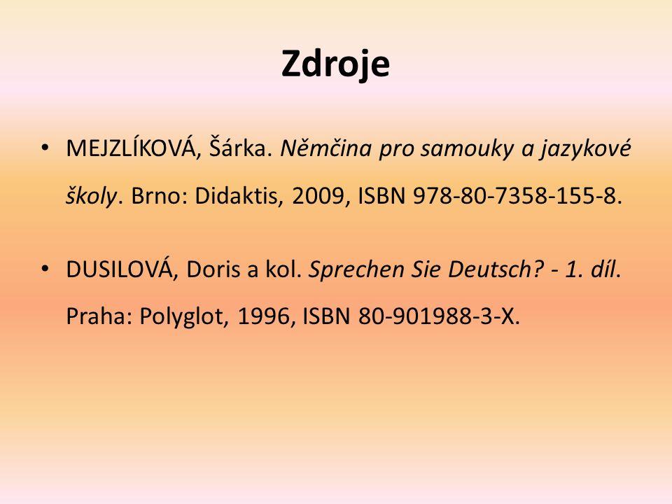 Zdroje MEJZLÍKOVÁ, Šárka. Němčina pro samouky a jazykové školy.