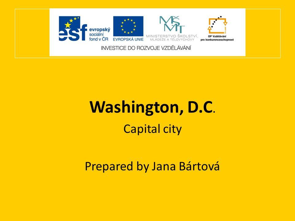 Washington, D.C. Capital city Prepared by Jana Bártová