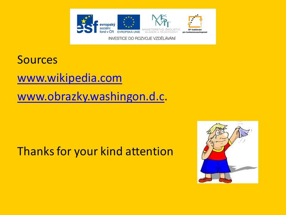 Sources www.wikipedia.com www.obrazky.washingon.d.cwww.obrazky.washingon.d.c.
