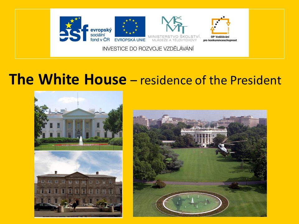 The White House – residence of the President