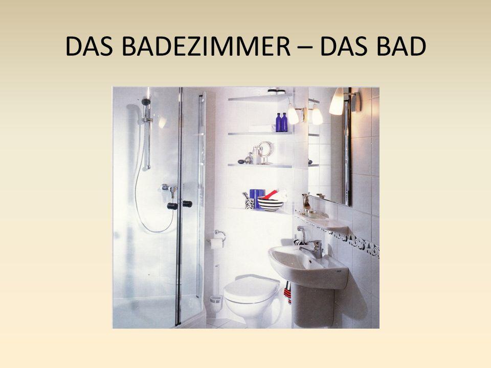 DAS BADEZIMMER – DAS BAD