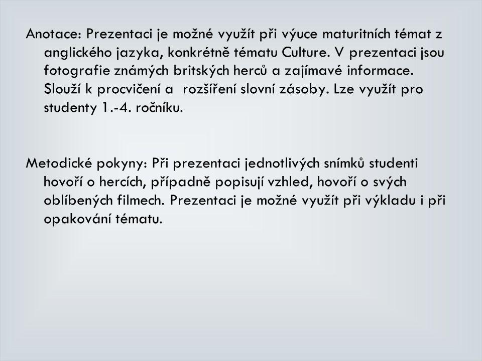 Anotace: Prezentaci je možné využít při výuce maturitních témat z anglického jazyka, konkrétně tématu Culture.