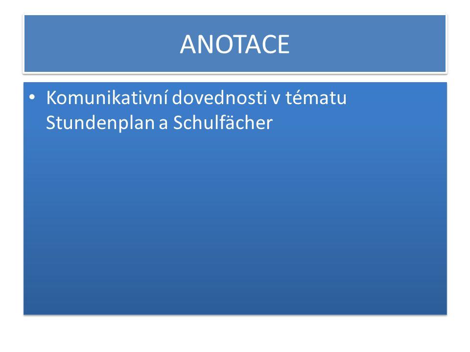 ANOTACE Komunikativní dovednosti v tématu Stundenplan a Schulfächer