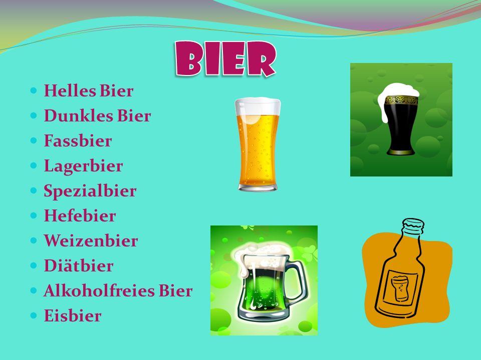 Helles Bier Dunkles Bier Fassbier Lagerbier Spezialbier Hefebier Weizenbier Diätbier Alkoholfreies Bier Eisbier
