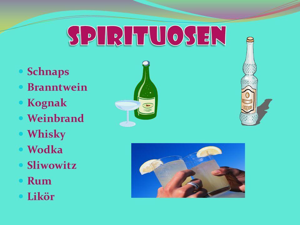 Schnaps Branntwein Kognak Weinbrand Whisky Wodka Sliwowitz Rum Likör