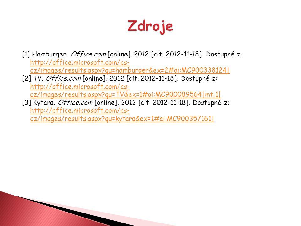 [1] Hamburger. Office.com [online]. 2012 [cit. 2012-11-18]. Dostupné z: http://office.microsoft.com/cs- cz/images/results.aspx?qu=hamburger&ex=2#ai:MC