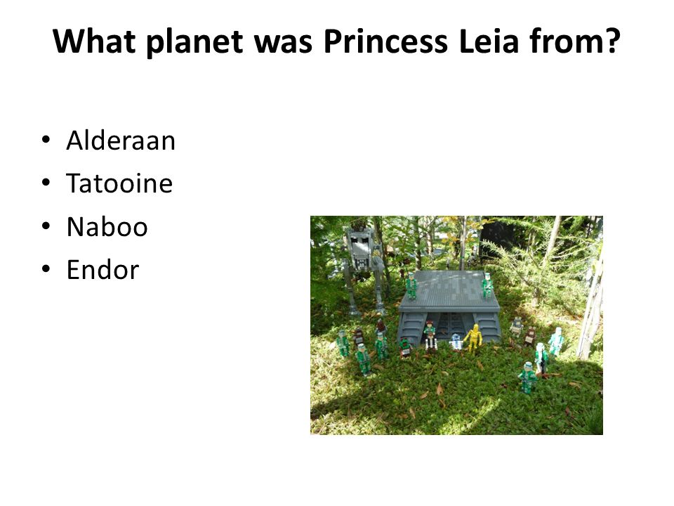 What planet was Princess Leia from Alderaan Tatooine Naboo Endor