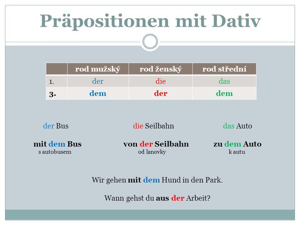 Präpositionen mit Dativ Ergänze/Doplň: 1.nach _____ Arbeit 2.