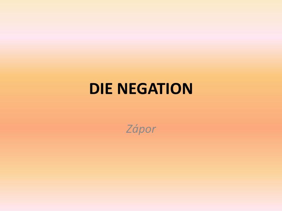 DIE NEGATION Zápor