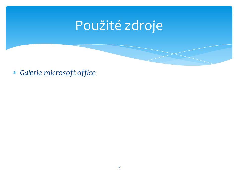  Galerie microsoft office 9 Použité zdroje