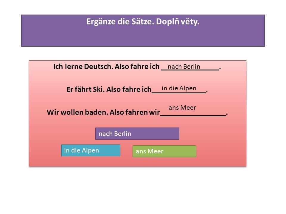 Ergänze die Sätze. Doplň věty. Ich lerne Deutsch.
