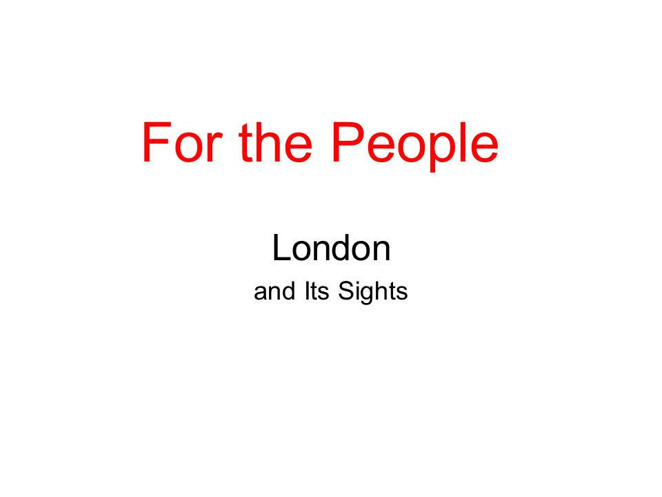 For the People London and Its Sights