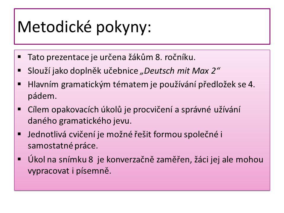 Adresa školy: ZŠ Třeboň, Na Sadech 375 Jméno autora: Mgr. Jana Písaříková Název: VY_22_INOVACE_446 Nj/8 Číslo projektu: CZ.1.07/1.4.00/21.3807 Téma ho