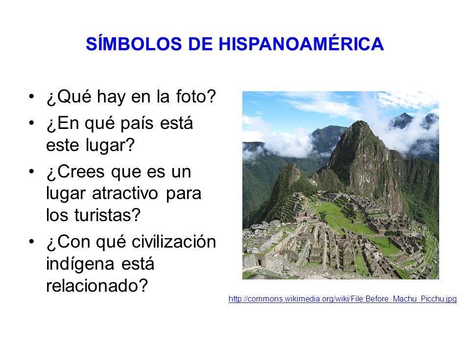 SÍMBOLOS DE HISPANOAMÉRICA ¿Qué hay en la foto. ¿En qué país está este lugar.