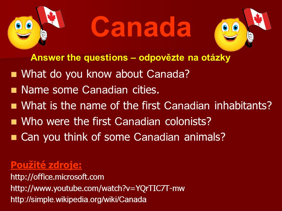 Canada What do you know about Canada .Name some Canadian cities.