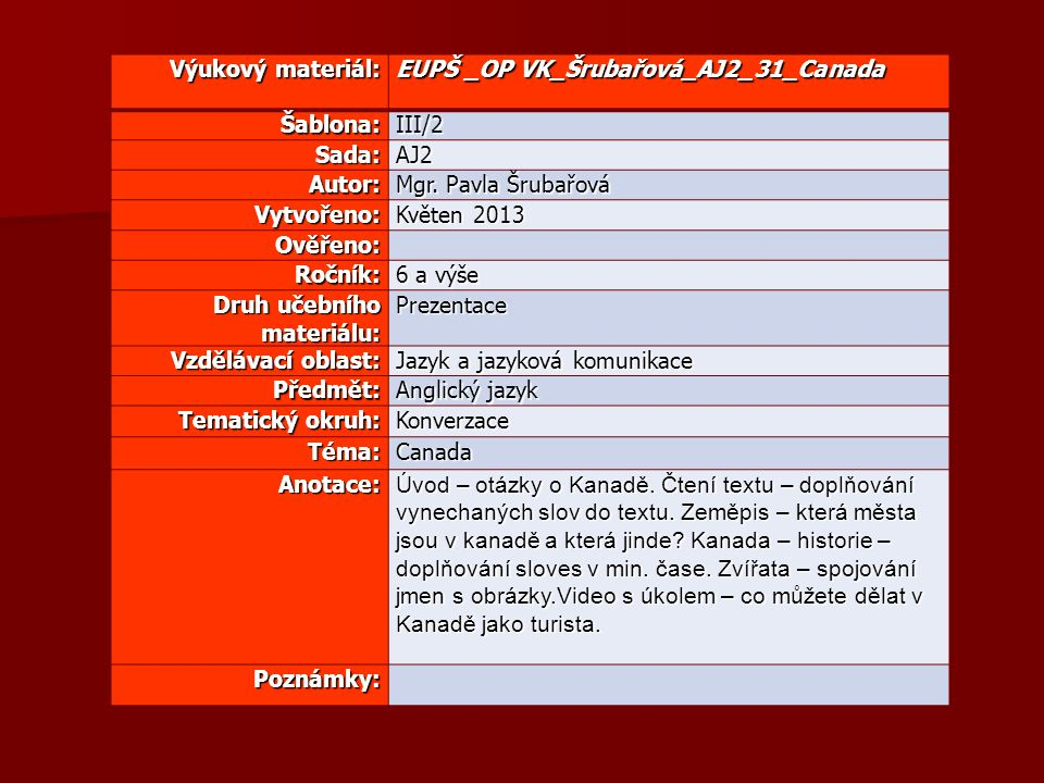 Výukový materiál: EUPŠ _OP VK_Šrubařová_AJ2_31_Canada Šablona:III/2 Sada:AJ2 Autor: Mgr.
