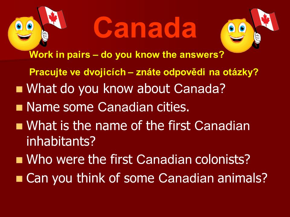 What do you know about Canada .Name some Canadian cities.