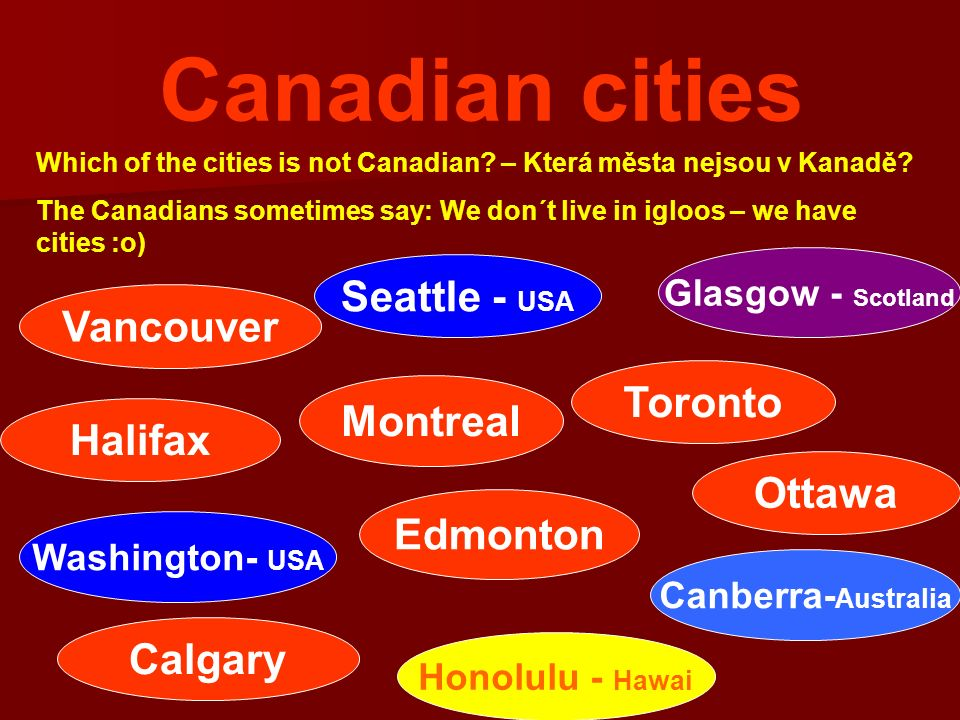 Canadian cities Which of the cities is not Canadian.
