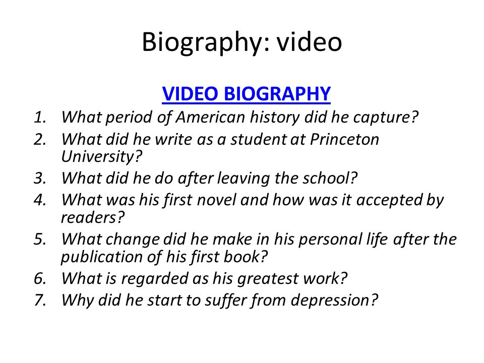 Biography: video VIDEO BIOGRAPHY 1.What period of American history did he capture? 2.What did he write as a student at Princeton University? 3.What di