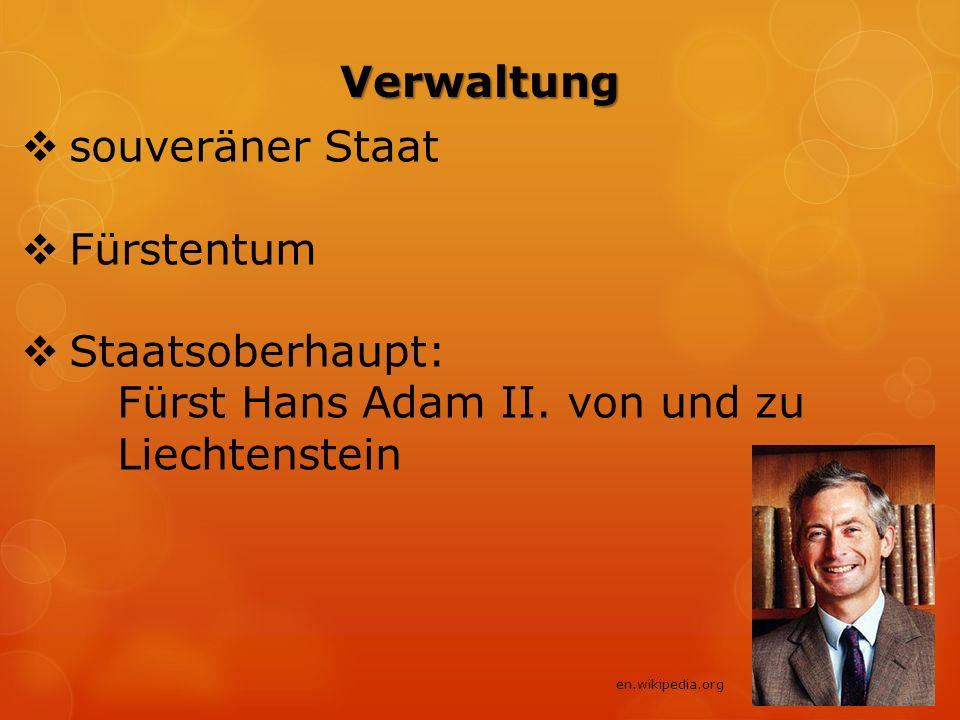 Verwaltung  souveräner Staat  Fürstentum  Staatsoberhaupt: Fürst Hans Adam II.