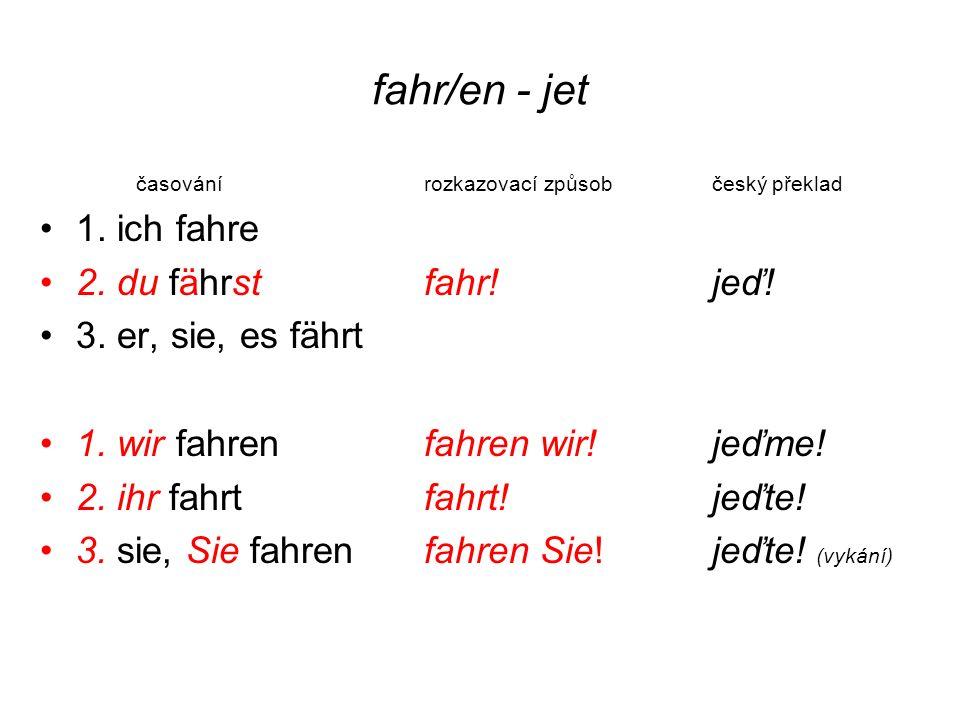 fahr/en - jet časovánírozkazovací způsobčeský překlad 1.