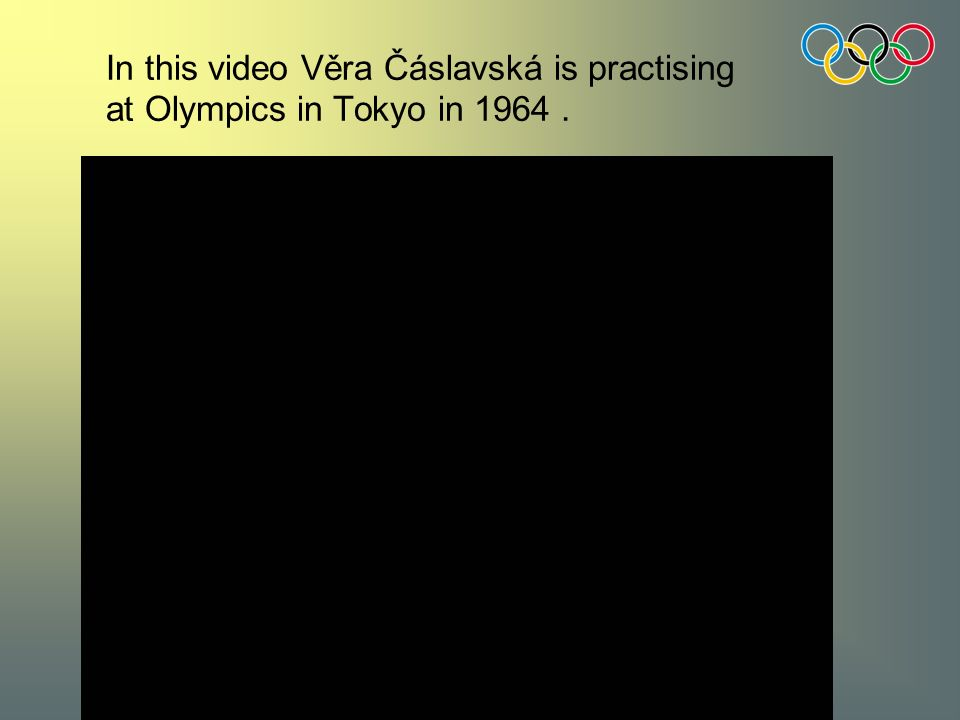 In this video Věra Čáslavská is practising at Olympics in Tokyo in 1964.