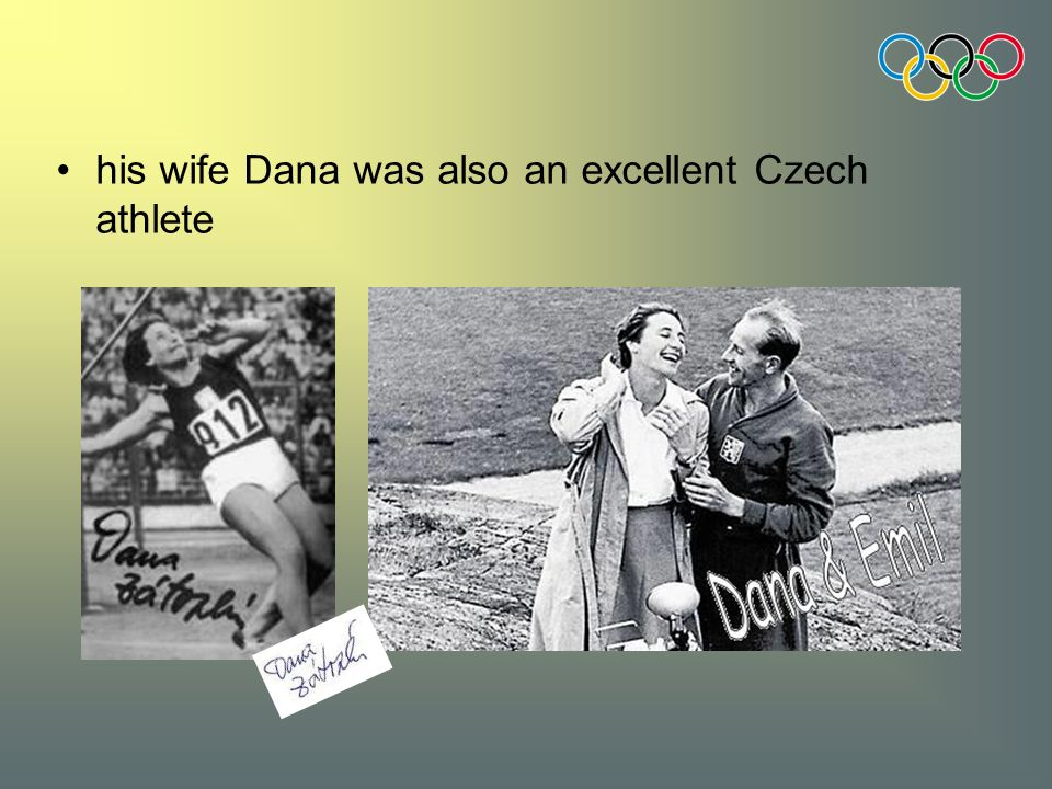 his wife Dana was also an excellent Czech athlete